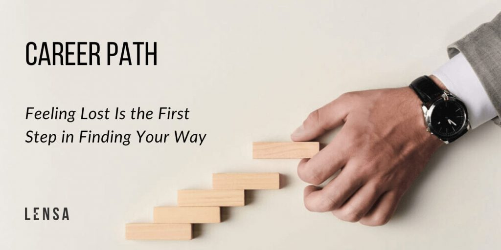 career path is a step by step process and never goes in a straight line