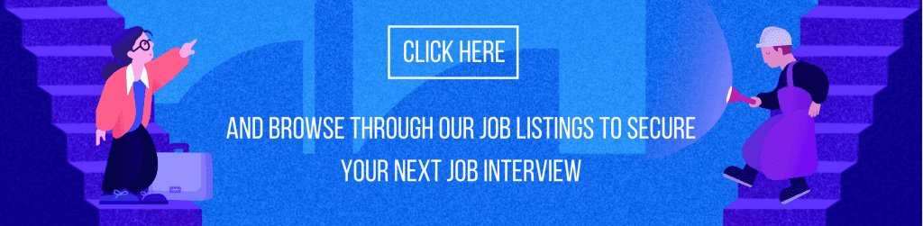 Browse through our job listings to secure your next job interview