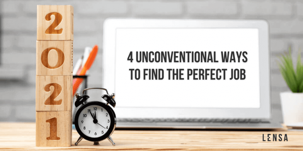Four unconventional ways to find the perfect job