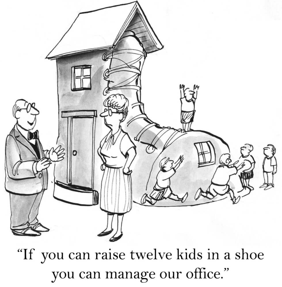 Example of transferable skills: If you can raise 10 kids in a shoe you can manage our office