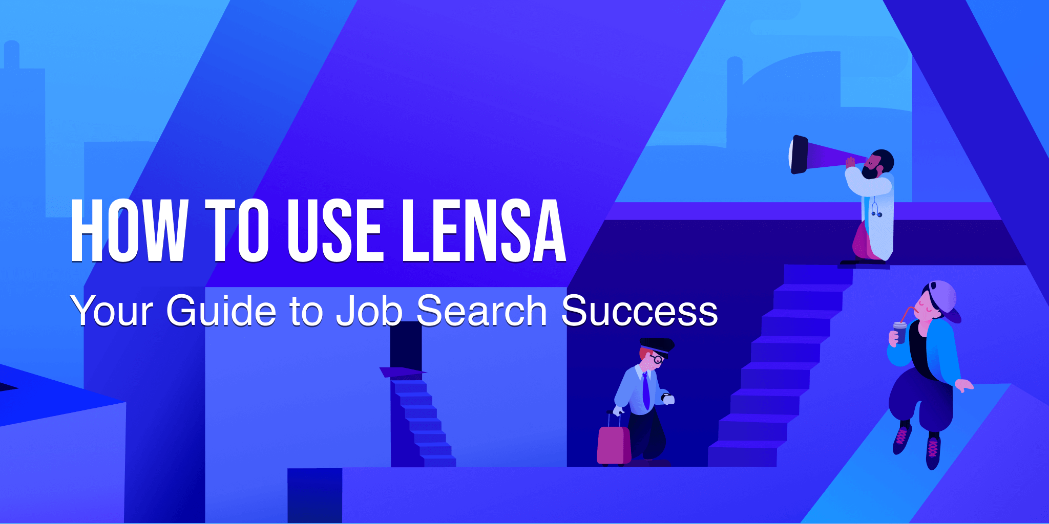 guide to how to use Lensa's job board to successfully find a job