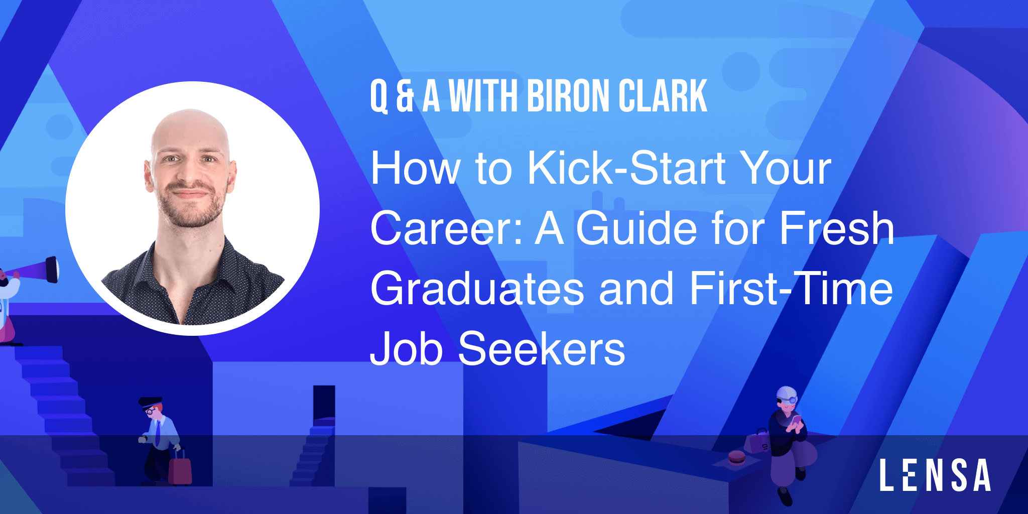 Q&A with Biron Clark about job search for fresh graduates
